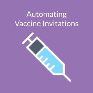 automating vaccine invitations