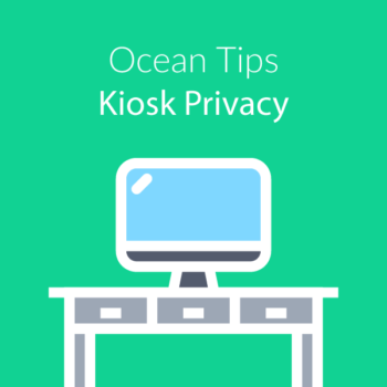 Ocean Tips Kiosk Privacy